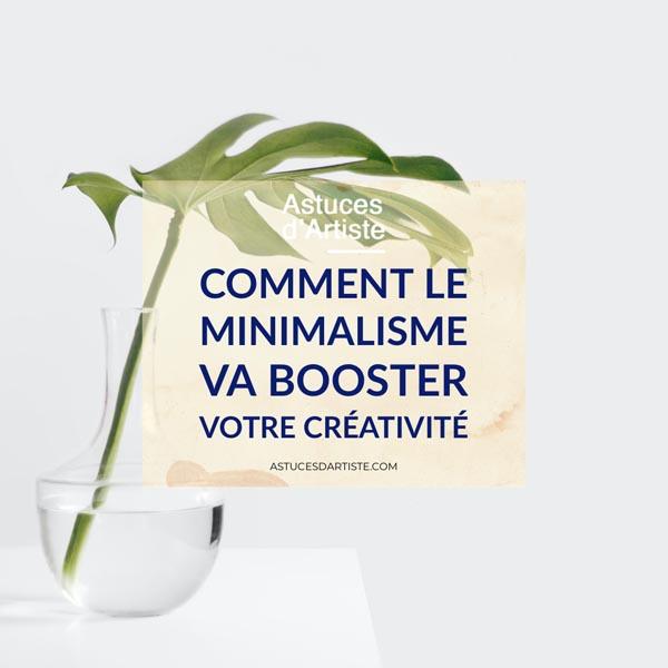 Comment le minimalisme va booster votre créativité.