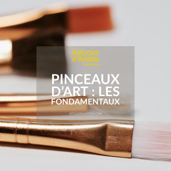 You are currently viewing Pinceaux d'Art : les fondamentaux