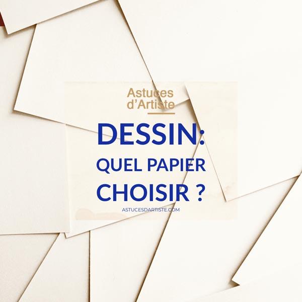 Dessin : quel papier choisir ?