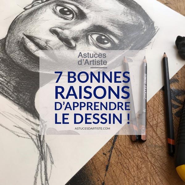 7 Bonnes raisons d'apprendre le Dessin !