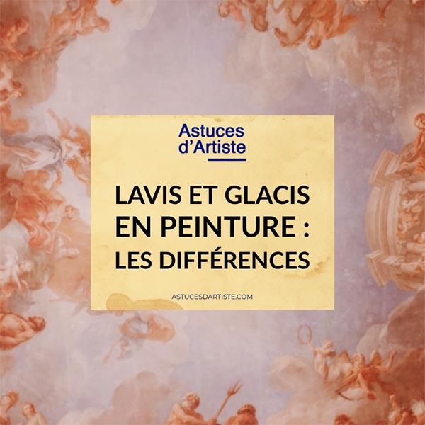 Lavis et Glacis en peinture : les différences