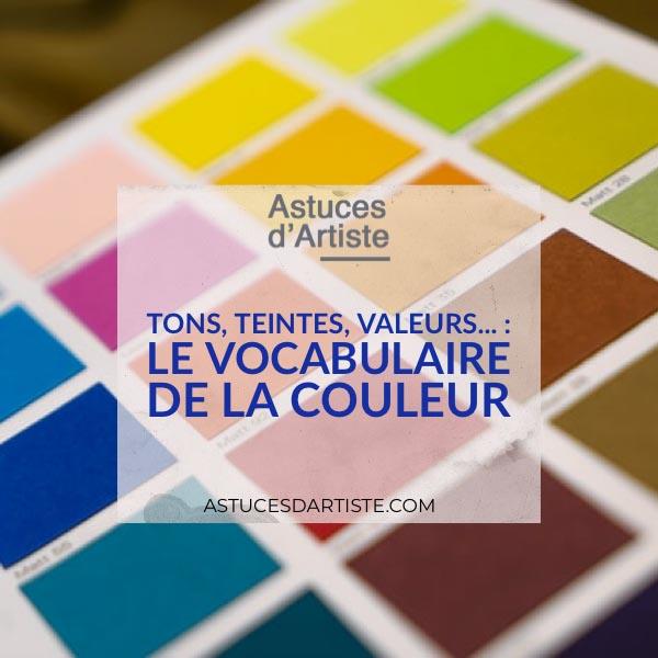 You are currently viewing Tons, teintes, valeurs… : le Vocabulaire de la Couleur