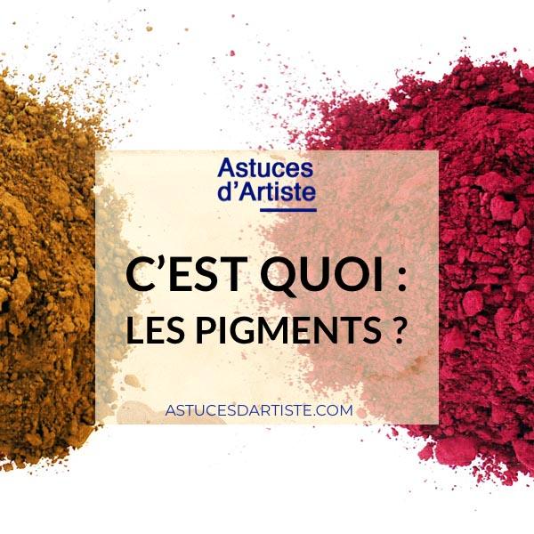 C'est quoi : les pigments ?