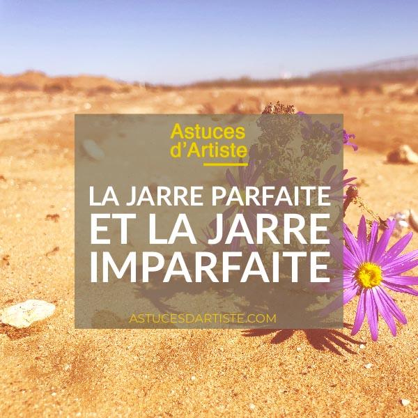 You are currently viewing La jarre Parfaite et la jarre Imparfaite