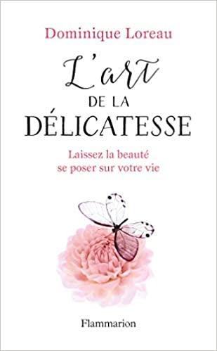 L'Art de la Délicatesse - Dominique Loreau meilleurs livres