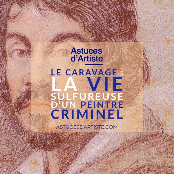 Read more about the article Le Caravage: la vie sulfureuse d'un peintre Criminel