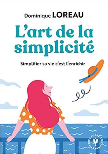 Sélection meilleurs livres de Dominique Loreau : L'Art de la Simplicité