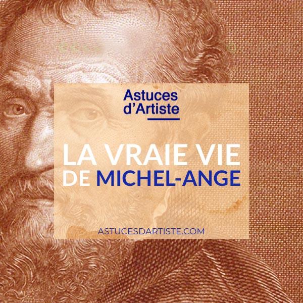 Read more about the article La vraie Vie de Michel Ange