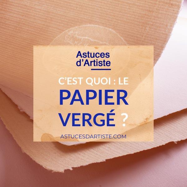 Read more about the article C'est quoi : le papier Vergé ?